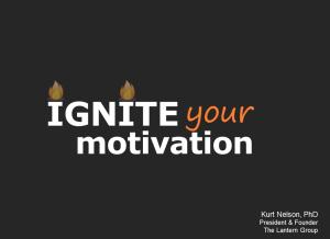 Ignite your motivatoin